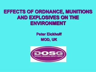 EFFECTS OF ORDNANCE, MUNITIONS AND EXPLOSIVES ON THE ENVIRONMENT