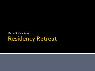 Residency Retreat