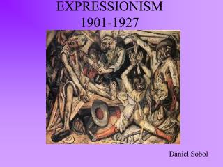 EXPRESSIONISM 1901-1927