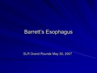Barrett s Esophagus
