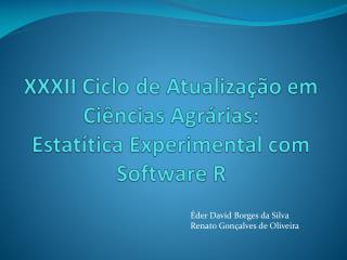 XXXII Ciclo de Atualiza  o em Ci ncias Agr rias: Estat tica Experimental com Software R