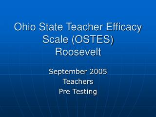 Ohio State Teacher Efficacy Scale OSTES Roosevelt