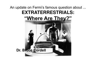 An update on Fermi s famous question about ... EXTRATERRESTRIALS:  Where Are They