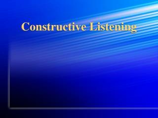 Constructive Listening