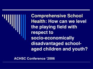 Comprehensive School Health: How can we level the playing field with respect to  socio-economically disadvantaged school