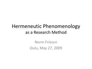 Hermeneutic Phenomenology as a Research Method