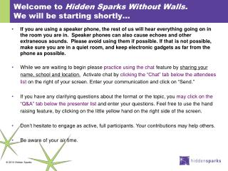 Welcome to Hidden Sparks Without Walls.  We will be starting shortly