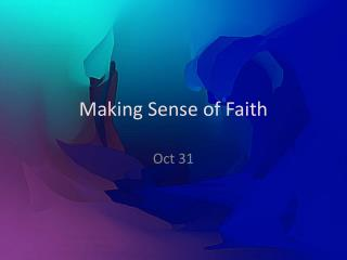 Making Sense of Faith