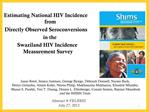 Estimating National HIV Incidence from  Directly Observed Seroconversions  in the  Swaziland HIV Incidence Measurement S