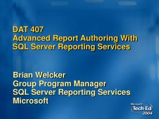 DAT 407 Advanced Report Authoring With SQL Server Reporting Services