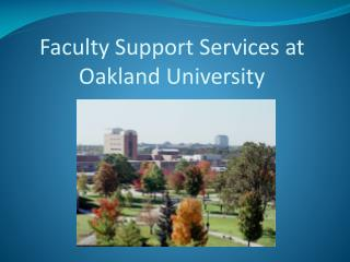 Faculty Support Services at Oakland University