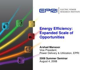Energy Efficiency: Expanded Scale of Opportunities