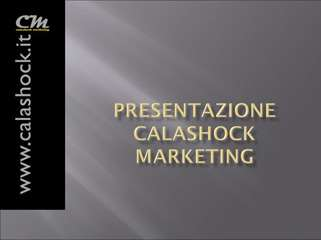 INTRODUZIONDE DI CALASHOCK MARKETING