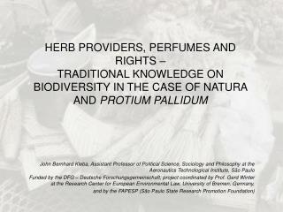 HERB PROVIDERS, PERFUMES AND RIGHTS    TRADITIONAL KNOWLEDGE ON BIODIVERSITY IN THE CASE OF NATURA AND PROTIUM PALLIDUM