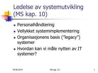 Ledelse av systemutvikling MS kap. 10