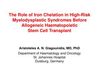 The Role of Iron Chelation in High-Risk Myelodysplastic Syndromes Before Allogeneic Haematopoietic  Stem Cell Transplant