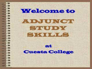 Welcome to   ADJUNCT STUDY SKILLS