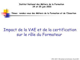 Impact de la VAE et de la certification sur le r le du Formateur