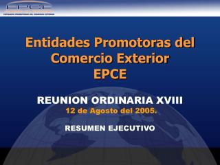 REUNION ORDINARIA XVIII  12 de Agosto del 2005.  RESUMEN EJECUTIVO