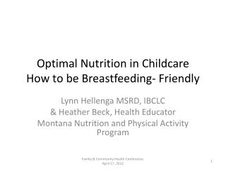 Optimal Nutrition in Childcare How to be Breastfeeding- Friendly
