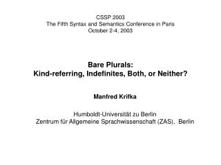 CSSP 2003 The Fifth Syntax and Semantics Conference in Paris October 2-4, 2003    Bare Plurals: Kind-referring, Indefini
