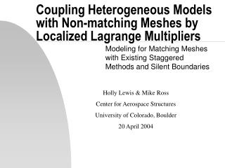 Coupling Heterogeneous Models with Non-matching Meshes by Localized Lagrange Multipliers