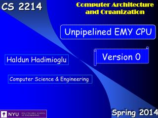 Outline Introduction Version 0 EMY CPU : Unpipelined EMY CPU It executes only integer instructions How a memory hierarch