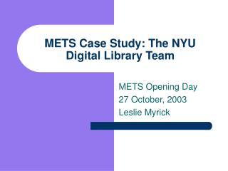 METS Case Study: The NYU Digital Library Team