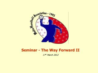 Seminar - The Way Forward II 17th March 2012