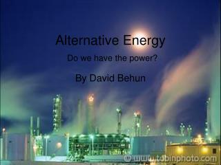 Alternative Energy  Do we have the power