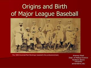 Origins and Birth  of Major League Baseball