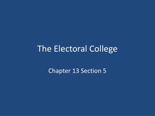CH. 13-3  PRESIDENTIAL SELECTION:  THE FRAMERS  PLAN