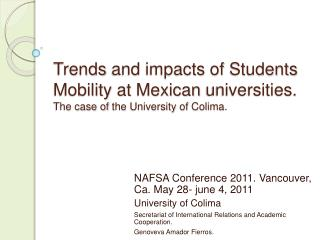 Trends and impacts of Students Mobility at Mexican universities.   The case of the University of Colima.
