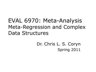 EVAL 6970: Meta-Analysis Meta-Regression and Complex Data Structures