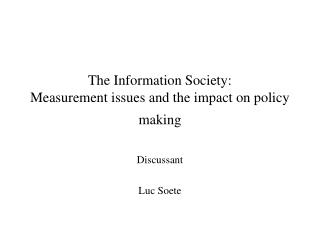 The Information Society: Measurement issues and the impact on policy making