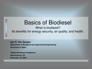 Basics of Biodiesel What is biodiesel Its benefits for energy security, air quality, and health.