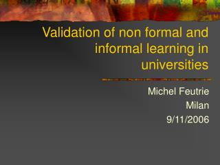 Validation of non formal and informal learning in universities