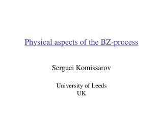 Physical aspects of the BZ-process