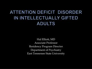 ATTENTION DEFICIT  DISORDER  IN INTELLECTUALLY GIFTED ADULTS