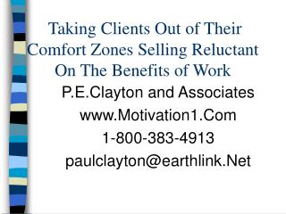 Taking Clients Out of Their Comfort Zones Selling Reluctant On The Benefits of Work