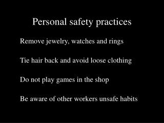 Personal safety practices