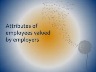 Attributes of employees valued by employers