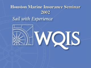 Houston Marine Insurance Seminar 2002