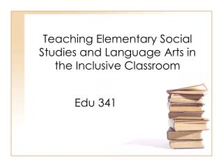 Teaching Elementary Social Studies and Language Arts in the Inclusive Classroom