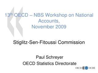 13th OECD   NBS Workshop on National Accounts, November 2009   Stiglitz-Sen-Fitoussi Commission