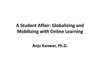A Student Affair: Globalizing and Mobilizing with Online Learning