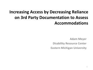 Increasing Access by Decreasing Reliance on 3rd Party Documentation to Assess Accommodations