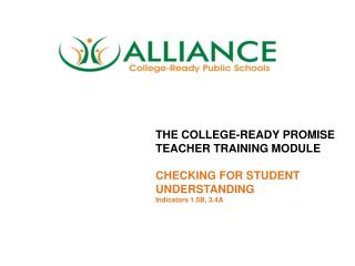 THE COLLEGE-READY PROMISE TEACHER TRAINING MODULE  CHECKING FOR STUDENT UNDERSTANDING Indicators 1.5B, 3.4A