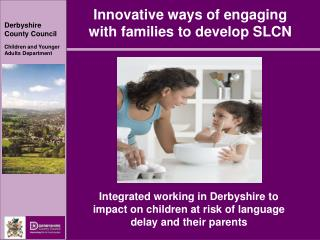 Innovative ways of engaging with families to develop SLCN
