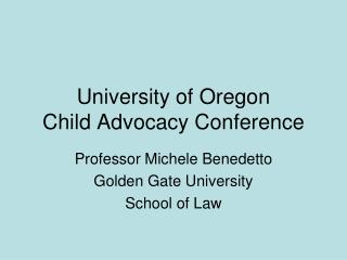 University of Oregon  Child Advocacy Conference